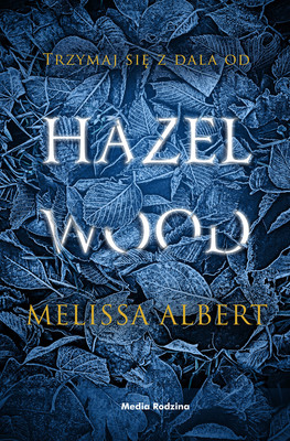 Melissa Albert - Hazel Wood
