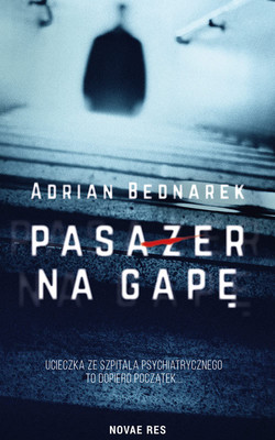 Adrian Bednarek - Pasażer na gapę