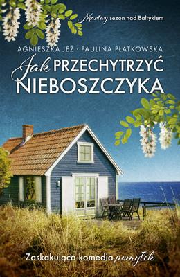 Agnieszka Jeż, Paulina Płatkowska - Jak przechytrzyć nieboszczyka