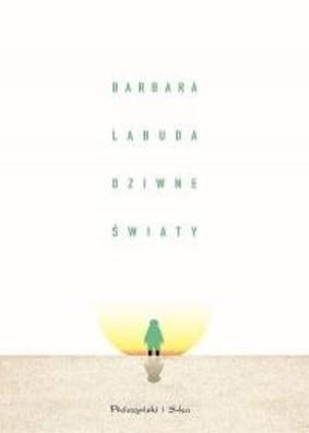 Barbara Labuda - Dziwne światy