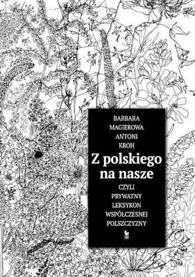 Barbara Magierowa, Antoni Kroh - Z polskiego na nasze, czyli prywatny leksykon współczesnej polszczyzny