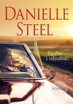 Danielle Steel - Zgubić i odnaleźć