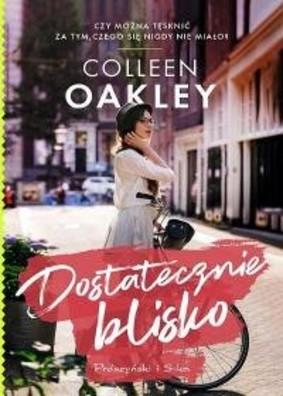 Colleen Oakley - Dostatecznie blisko