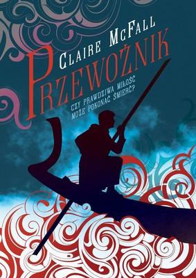 Claire McFall - Przewoźnik / Claire McFall - Ferryman