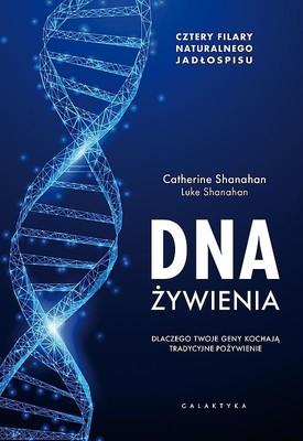 Brendan Shanahan, Luke Shanahan - DNA żywienia. Dlaczego twoje geny kochają tradycyjne pożywienie