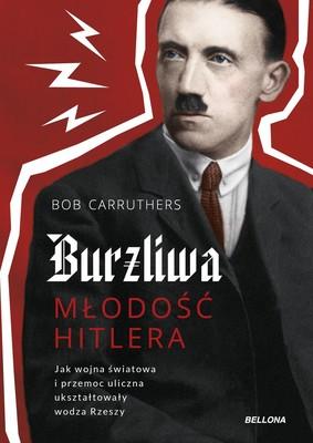 Bob Carruthers - Burzliwa młodość Hitlera