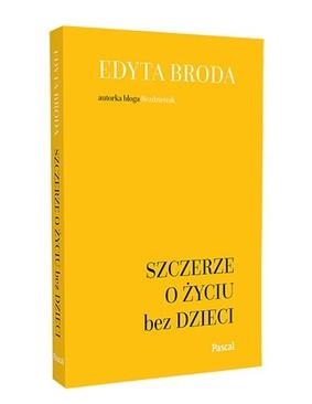 Edyta Broda - Szczerze o życiu bez dzieci