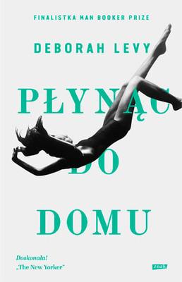 Deborah Levy - Płynąc do domu