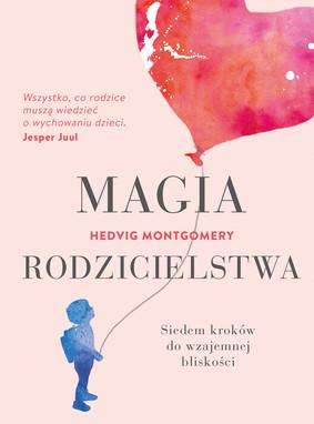 Hedvig Montgomery - Magia rodzicielstwa