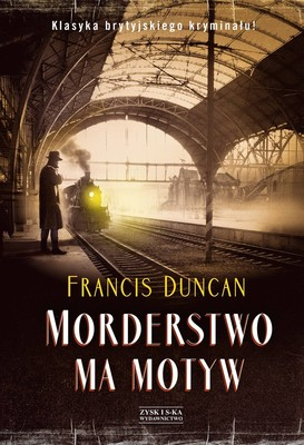 Francis Duncan - Morderstwo ma motyw