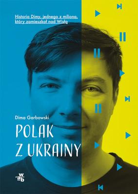 Dima Garbowski - Polak z Ukrainy