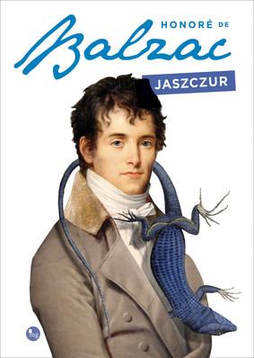Honoré de Balzac - Jaszczur / Honoré de Balzac - La Peau De Chagrin