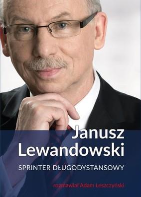 Janusz Lewandowski, Adam Leszczyński - Janusz Lewandowski. Sprinter długodystansowy