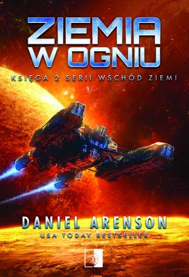 Daniel Arenson - Ziemia w ogniu. Wschód Ziemi. Tom 2
