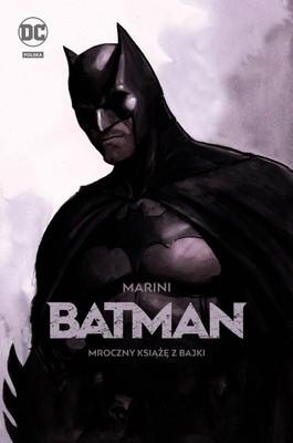 Enrico Marini - Batman. Mroczny książę z bajki