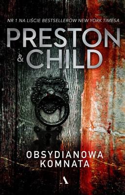 Douglas Preston, Lincoln Child - Obsydianowa komnata / Douglas Preston, Lincoln Child - Obsidian Chamber