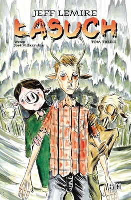 Jeff Lemire - Łasuch. Tom 3