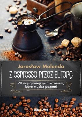 Jarosław Molenda - Z espresso przez Europę