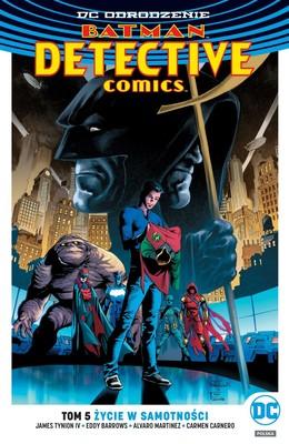 James Tynion IV - Życie w samotności. Batman. Detective Comics. Tom 5