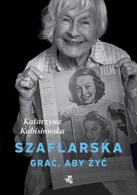 Katarzyna Kubisiowska - Szaflarska. Grać, aby żyć