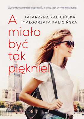 Katarzyna Kalicińska, Małgorzata Kalicińska - A miało być tak pięknie!