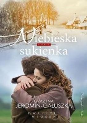 Grażyna Jeromin-Gałuszka - Niebieska sukienka. Dwieście wiosen. Tom 2