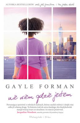 Gayle Forman - Nie wiem, gdzie jestem