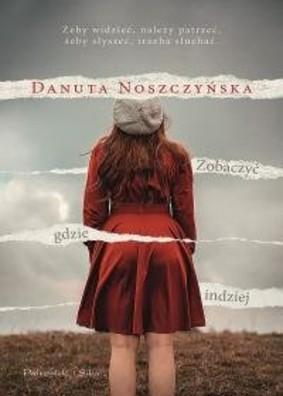 Danuta Noszczyńska - Zobaczyć gdzie indziej