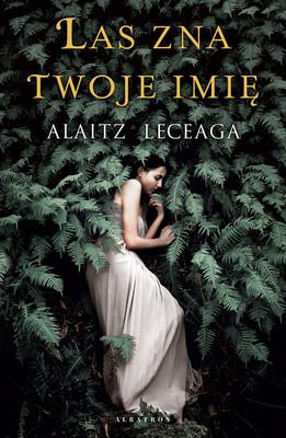 Alaitz Leceaga - Las zna twoje imię