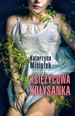 Katarzyna Misiołek - Księżycowa kołysanka