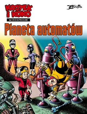 Janusz Christa - Planeta automatów. Kajtek i Koko w Kosmosie. Tom 4