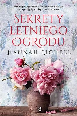 Hannah Richell - Sekrety letniego ogrodu