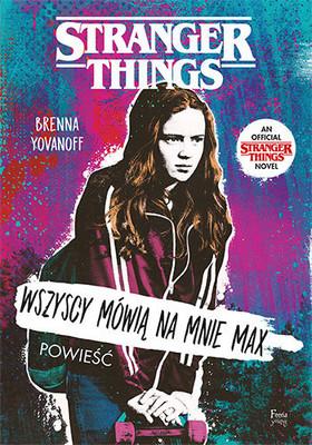 Brenna Yovanoff - Wszyscy mówią na mnie Max. Stranger Things / Brenna Yovanoff - Runaway Max. Stranger Things
