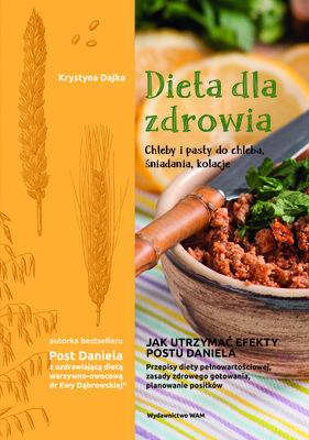 Krystyna Dajka - Dieta dla zdrowia. Chleby i pasty do chleba, śniadania, kolacje