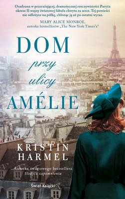 Kristin Harmel - Dom przy ulicy Amelie