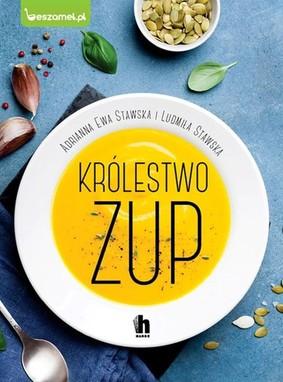 Ewa Adrianna Stawska-Ostaszewska, Ludmiła Stawska - Królestwo zup