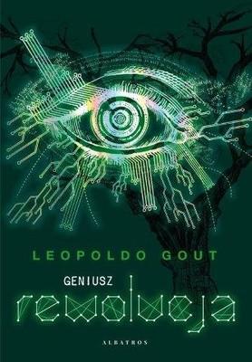 Leopold Gout - Rewolucja. Geniusz. Tom 3