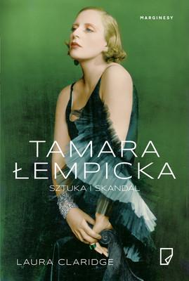 Laura Claridge - Tamara Łempicka. Sztuka i skandal
