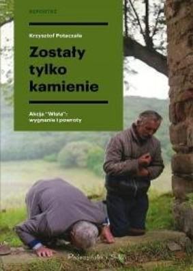 Krzysztof Potaczała - Zostały tylko kamienie. Akcja