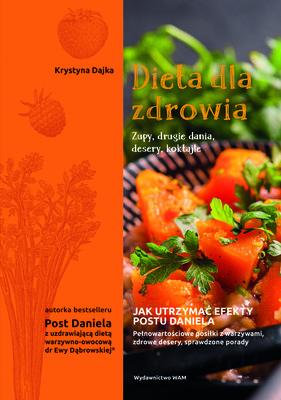 Krystyna Dajka - Dieta dla zdrowia. Zupy, drugie dania, desery, koktajle