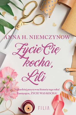 Anna H. Niemczynow - Życie cię kocha, Lili