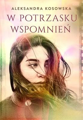 Aleksandra Kosowska - W potrzasku wspomnień