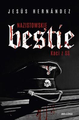 Jesus Hernandez - Nazistowskie bestie. Kaci z SS