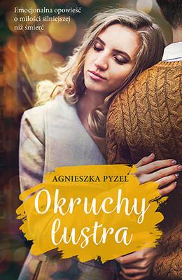 Agnieszka Pyzel - Okruchy lustra