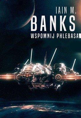 Iain Banks - Wspomnij Phlebasa