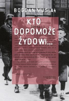 Bogdan Musiał - Kto dopomoże Żydowi…