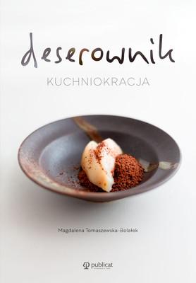 Magdalena Tomaszewska-Bolałek - Deserownik. Kuchniokracja