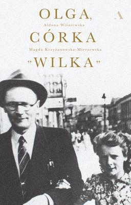 Magdalena Krzyżanowska-Mierzewska, Aldona Wiśniewska - Olga, córka Wilka