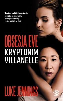 Luke Jennings - Kryptonim Villanelle. Obsesja Eve. Tom 1