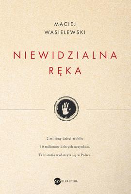 Maciej Wasielewski - Niewidzialna ręka